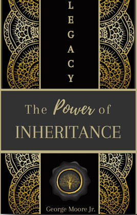 Legacy – The Power of Inheritance