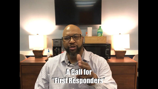 """A CALL FOR """"FIRST RESPONDERS"""""""